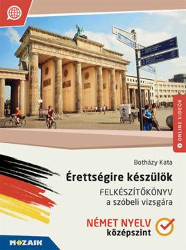 Érettségire készülök - Német nyelv - Felkészítőkönyv a szóbeli vizsgára - Középszint (MS-2379U) termékhez kapcsolódó kép