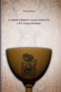 A terebesi Perényi család története a 15. század közepéig termékhez kapcsolódó kép