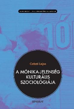 A Mónika-jelenség kulturális szociológiája termékhez kapcsolódó kép