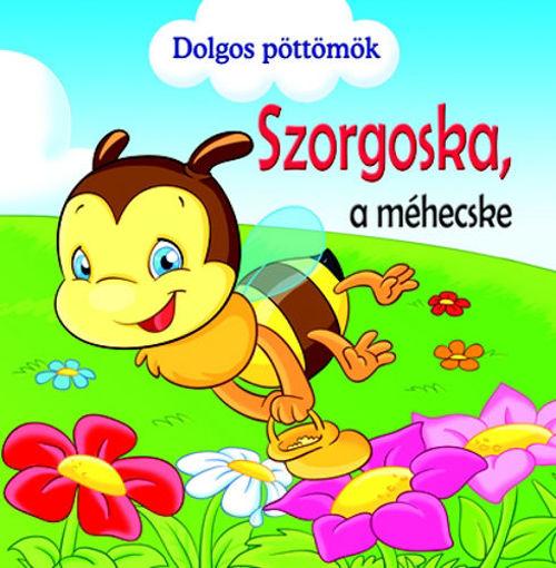 Szorgoska, a méhecske - Dolgos Pöttömök termékhez kapcsolódó kép
