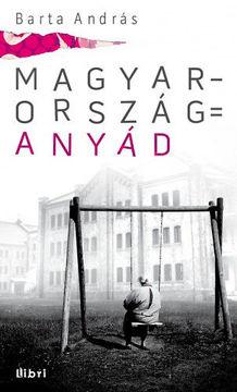Magyarország = anyád termékhez kapcsolódó kép