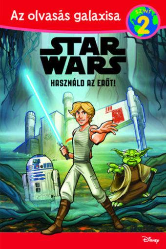 Használd az erőt! - Star Wars - Az olvasás galaxisa 2. szint termékhez kapcsolódó kép