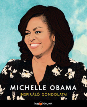 Michelle Obama inspiráló gondolatai termékhez kapcsolódó kép
