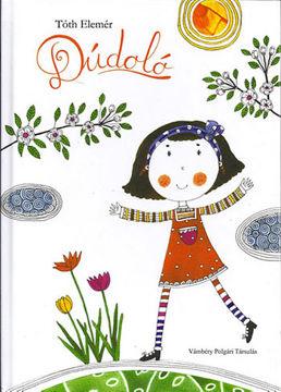 Dúdoló - (Gyermekversek, jelenetek - kicsiknek és nagyoknak) termékhez kapcsolódó kép