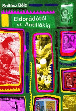 Eldorádótól az Antillákig termékhez kapcsolódó kép