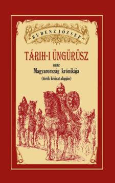Tárih-i Üngürüsz azaz Magyarország  krónikája (török kézirat alapján) termékhez kapcsolódó kép