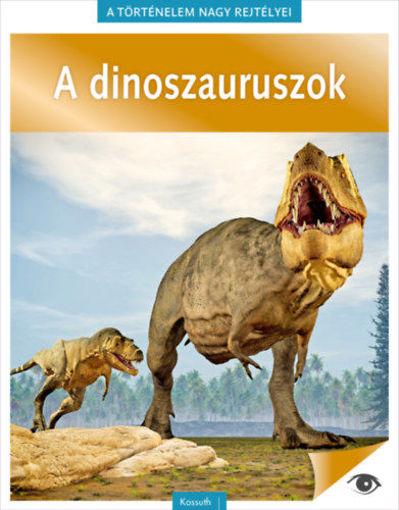 A történelem nagy rejtélyei 14. - A dinoszauruszok termékhez kapcsolódó kép