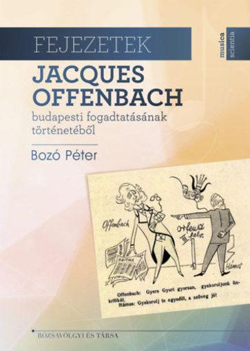 Fejezetek Jacques Offenbach budapesti fogadtatásának történetéből termékhez kapcsolódó kép