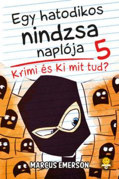Egy hatodikos nindzsa naplója 5.  - Krimi és Ki mit tud? termékhez kapcsolódó kép