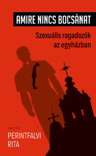 Amire nincs bocsánat - Szexuális ragadozók az egyházban termékhez kapcsolódó kép