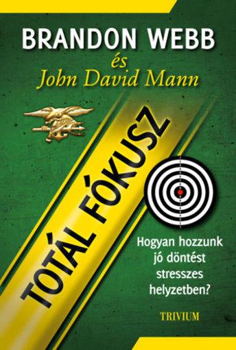 Totál fókusz - Hogyan hozzunk jó döntést stresszes helyzetben? termékhez kapcsolódó kép