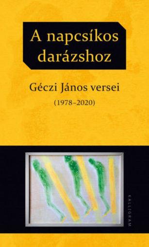 A napcsíkos darázshoz - Géczi János versei (1978-2020) termékhez kapcsolódó kép