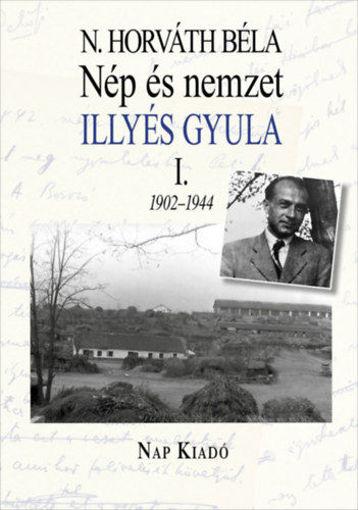 Nép és nemzet I. - Illyés Gyula 1902-1944 termékhez kapcsolódó kép
