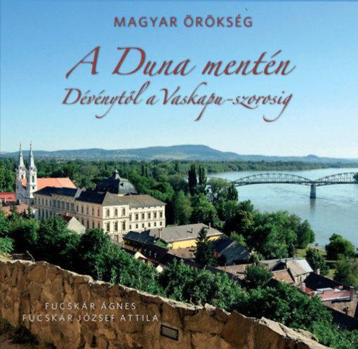 A Duna mentén - Dévénytől a Vaskapu-szorosig  - Magyar örökség termékhez kapcsolódó kép